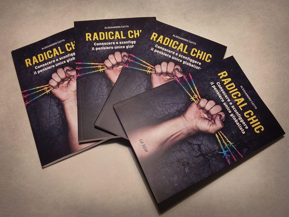 Radical chic. conoscere e sconfiggere il pensiero unico globalista (italiano) copertina flessibile 978-8899661076