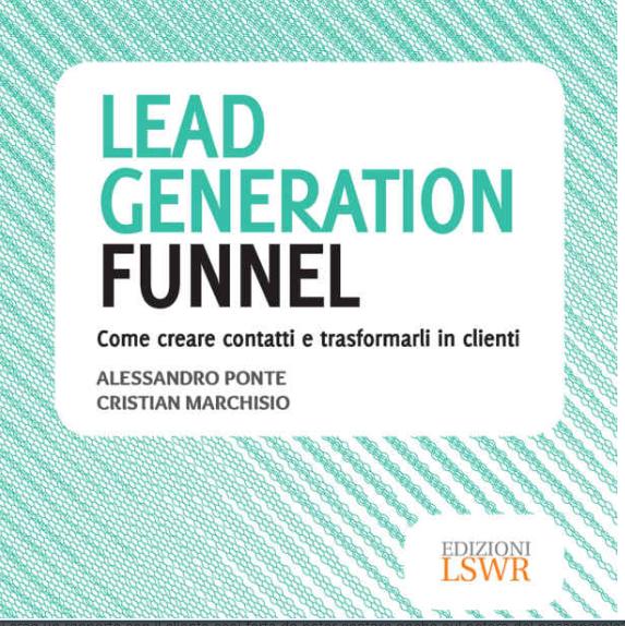 Amazon it Lead generation funnel Come creare contatti e trasformarli in clienti Alessandro Ponte Cristian Marchisio Libri